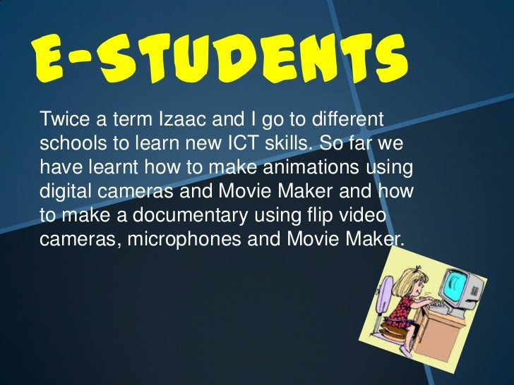 E-Students<br />Twice a term Izaac and I go to different schools to learn new ICT skills. So far we have learnt how to mak...