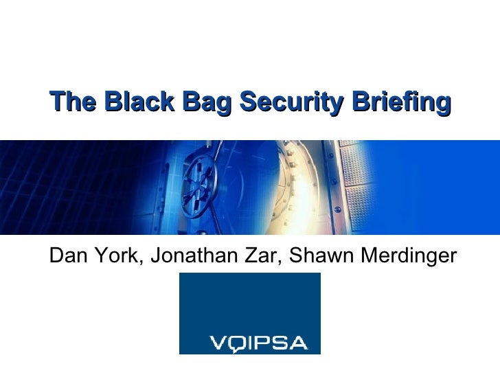 The Black Bag Security Briefing Dan York, Jonathan Zar, Shawn Merdinger
