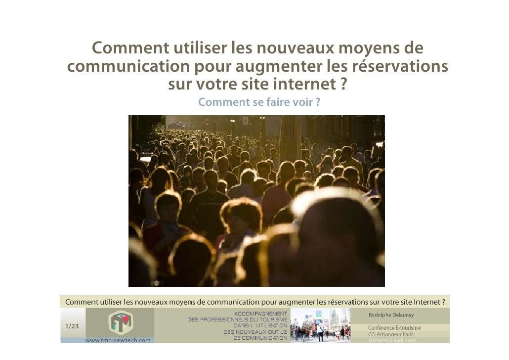 Comment utiliser les nouveaux moyens de communication pour augmenter les réservations            sur votre site internet ?...