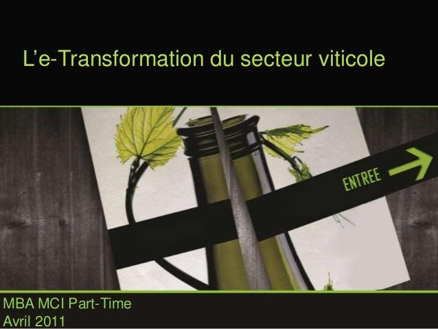 L'e-Transformation du secteur viticole  MBA MCI Part-Time  Avril 2011