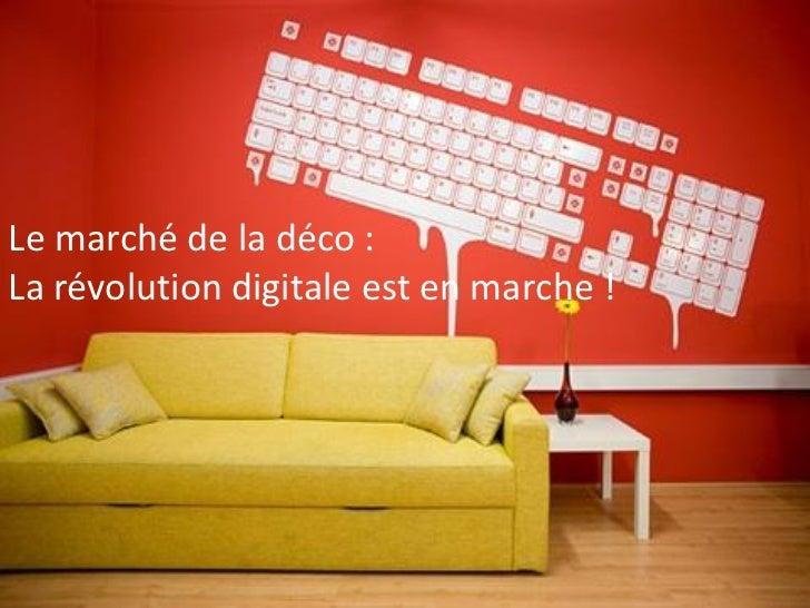 Le marché de la déco :La révolution digitale est en marche !
