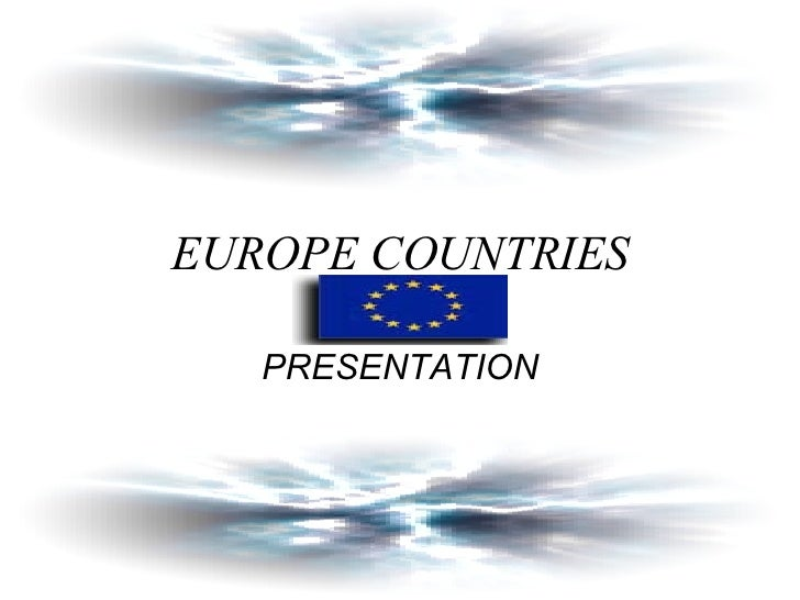 EUROPE COUNTRIES PRESENTATION