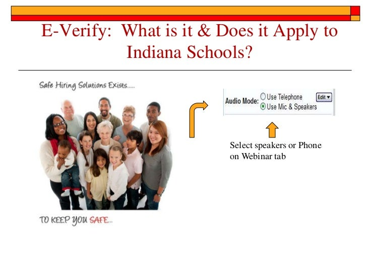 E-Verify:  What is it & Does it Apply to Indiana Schools?<br />Select speakers or Phone on Webinar tab<br />