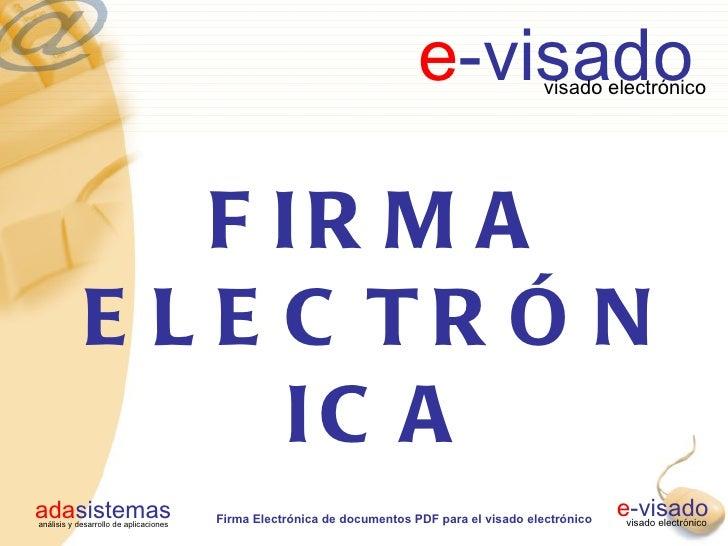 e-visado             visado electrónico                 F IR M A             E L E C TR Ó N                   IC Aadasiste...