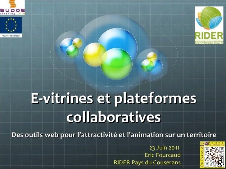 E-vitrines et plateformes collaboratives Des outils web pour l'attractivité et l'animation sur un territoire 23 Juin 2011 ...