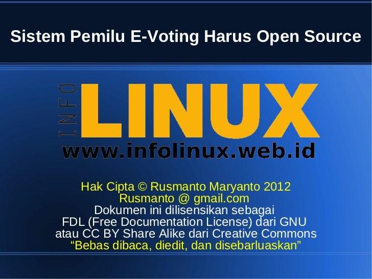 Sistem Pemilu E-Voting Harus Open Source          Hak Cipta © Rusmanto Maryanto 2012                Rusmanto @ gmail.com  ...
