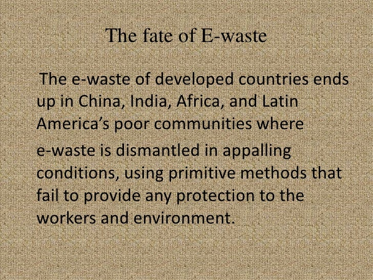 Electronic waste/ E-waste help me with my term paper?
