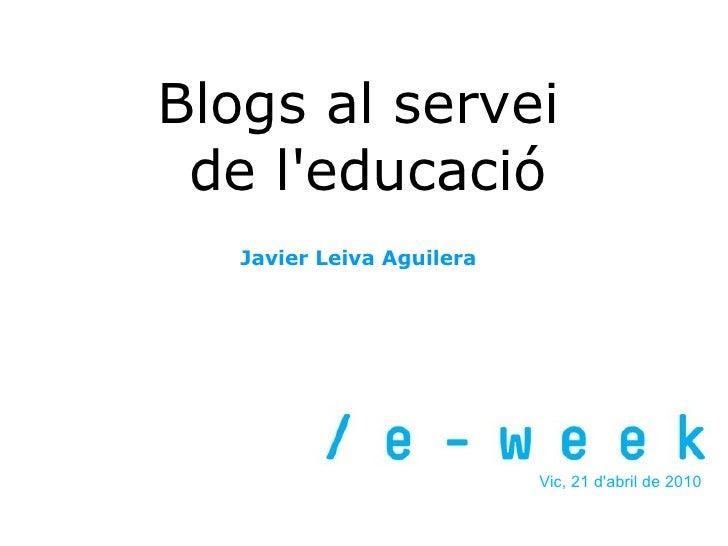 Blogs al servei de l'educació (E-week Vic 2010)