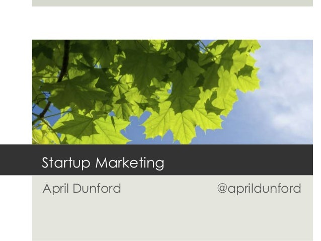 Startup Marketing April Dunford @aprildunford