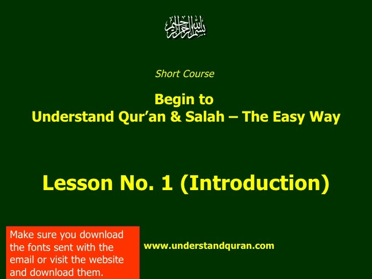 Short Course  Begin to  Understand Qur'an & Salah – The Easy Way Lesson No. 1 (Introduction) www.understandquran.com Make ...