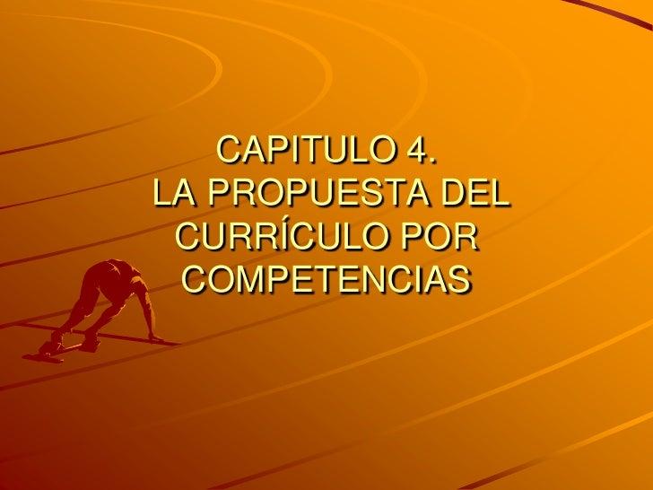CAPITULO 4.LA PROPUESTA DEL CURRÍCULO POR COMPETENCIAS