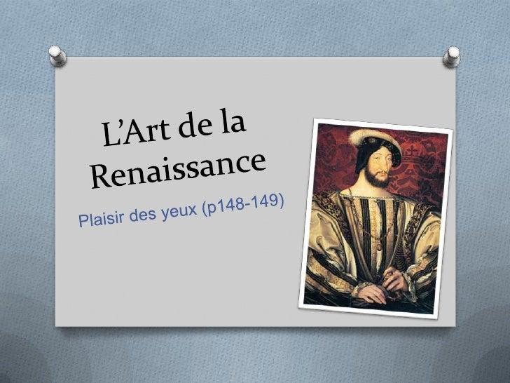 La Renaissance italienneO Commencé pendant les années 1400  O le QuattrocentoO Les rois français – fait des guerres en  It...