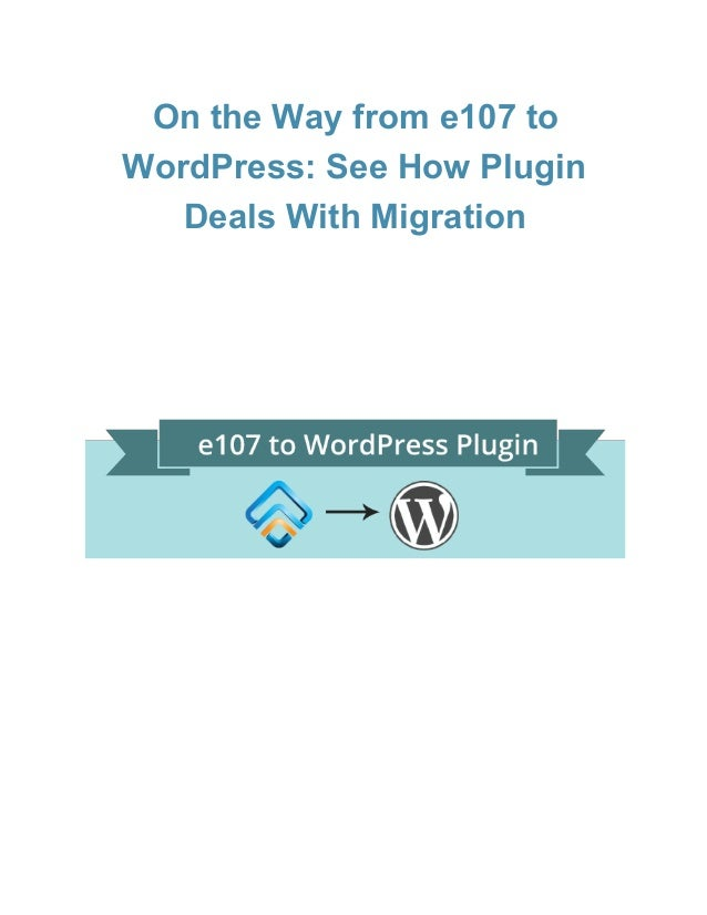 OntheWayfrome107to WordPress:SeeHowPlugin DealsWithMigration