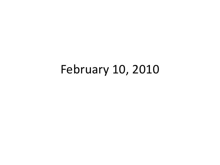 February 10, 2010<br />