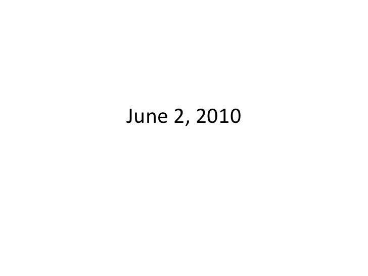 June 2, 2010<br />