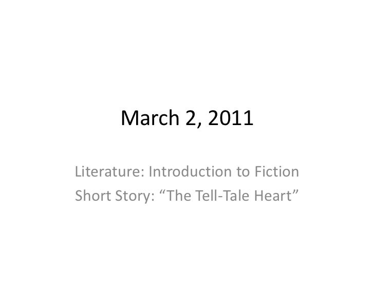 "March 2, 2011<br />Literature: Introduction to Fiction<br />Short Story: ""The Tell-Tale Heart""<br />"