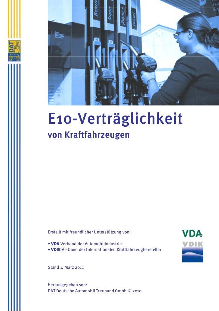 E10-Verträglichkeitvon KraftfahrzeugenErstellt mit freundlicher Unterstützung von:• VDA Verband der Automobilindustrie• VD...