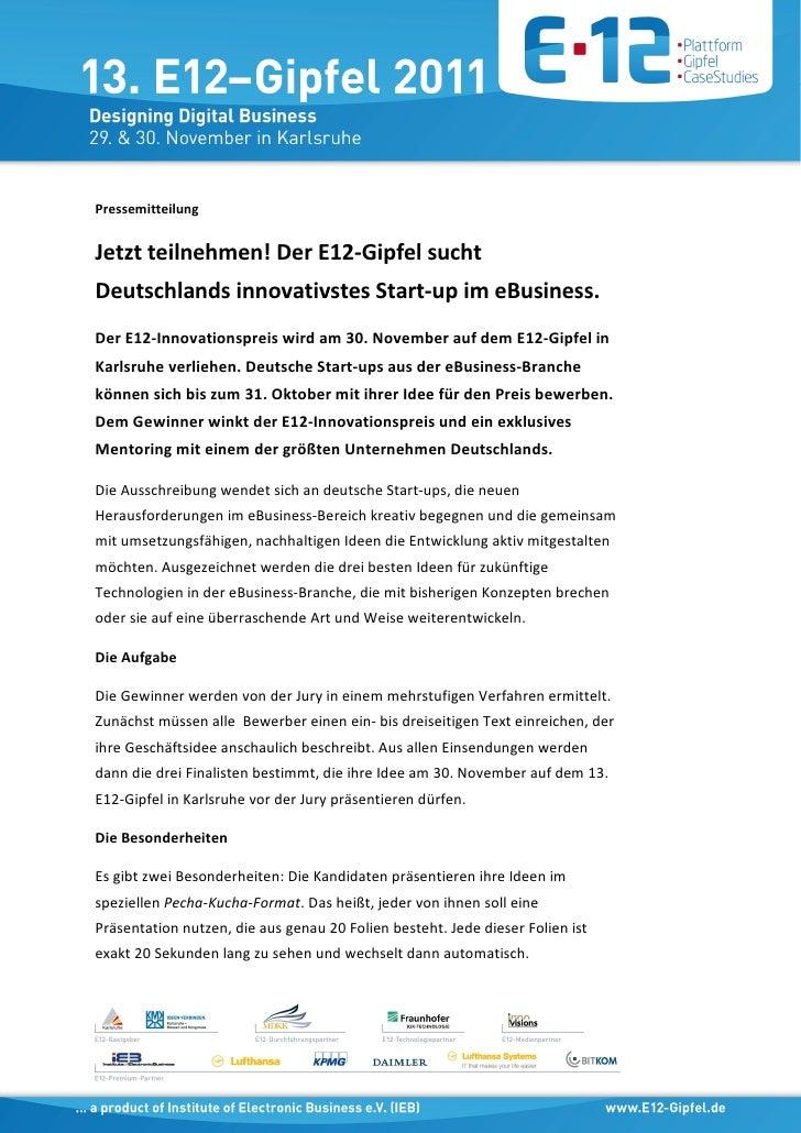 PressemitteilungJetzt teilnehmen! Der E12-Gipfel suchtDeutschlands innovativstes Start-up im eBusiness.Der E12-Innovations...