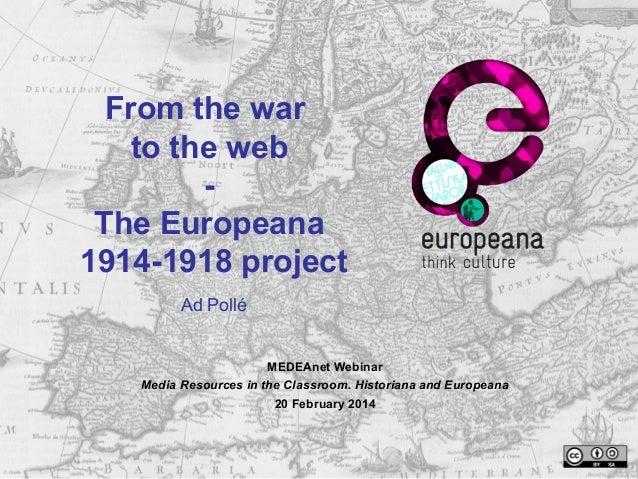 Presentation Ad Pollé - MEDEAnet Webinar: Media Resources in the Classroom. Historiana and Europeana