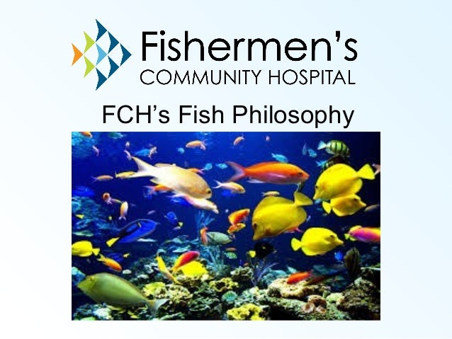 Fch s fish philosophy edited for The fish philosophy