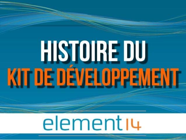 History of the Dev Kit (FR)