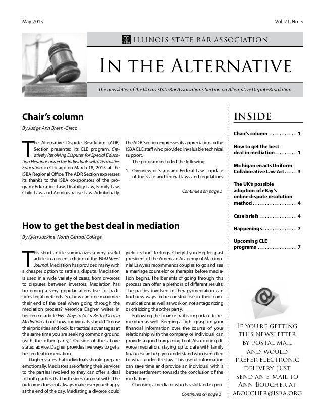 alternative dispute resolution adr mediation is Alternative dispute resolution (adr) is a process, or a collection of processes, that affords people the opportunity to resolve legal disputes without having to resort to litigation adr is designed to be an alternative to (though not necessarily a substitute for) resolving a legal dispute through the civil litigation process.