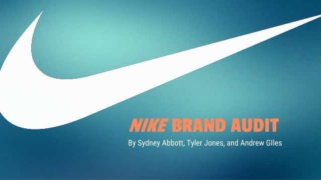 nike brand audit Brand audit prepared by: farah barazi tareq siam wajih jarnane brand summary: in ancient greek mythology, nike referred to the winged goddess of victory, symbolizing.