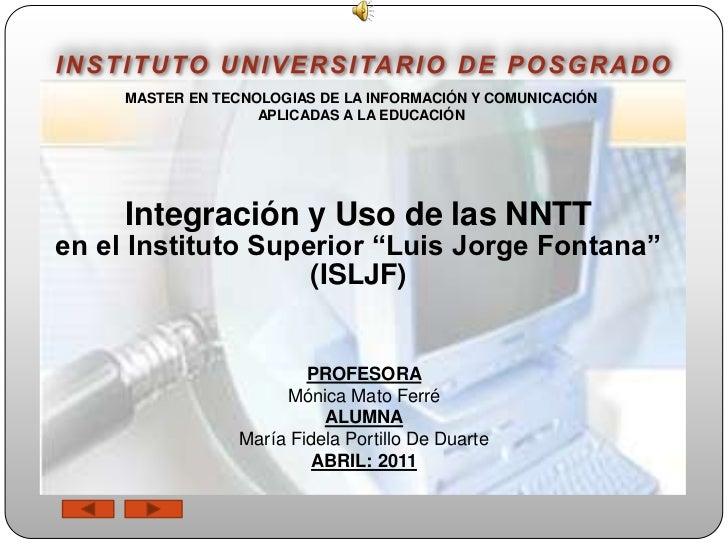 INSTITUTO UNIVERSITARIO DE POSGRADO<br />MASTER EN TECNOLOGIAS DE LA INFORMACIÓN Y COMUNICACIÓN APLICADAS A LA EDUCACIÓN<b...