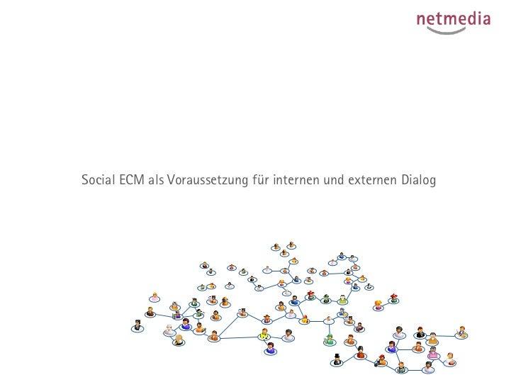 E2.0 am WendepunktSocial ECM als Voraussetzung für internen und externen Dialog