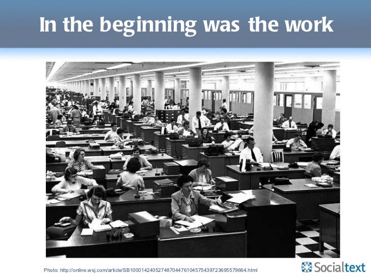 In the beginning was the work Photo: http://online.wsj.com/article/SB10001424052748704476104575439723695579664.html