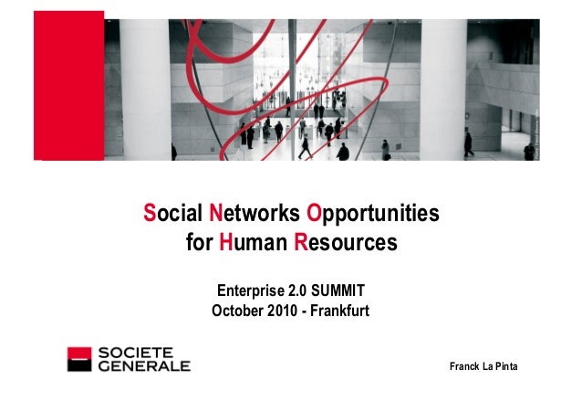 JJ Mois Année March 2010 Social Networks Opportunities for Human Resources Enterprise 2.0 SUMMIT October 2010 - Frankfurt ...