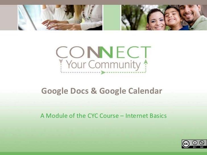 Google Docs & Google Calendar<br />A Module of the CYC Course – Internet Basics<br />