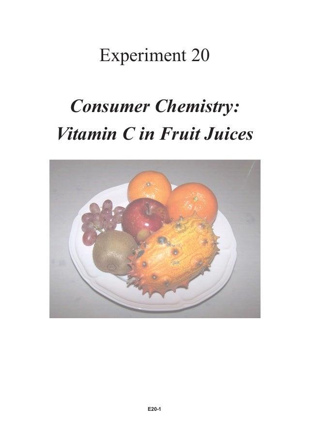 Experiment 20 Consumer Chemistry:Vitamin C in Fruit Juices           E20-1