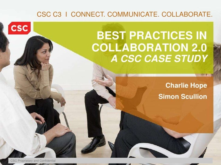 Best Practices in Collaboration 2.0: A CSC Case Study