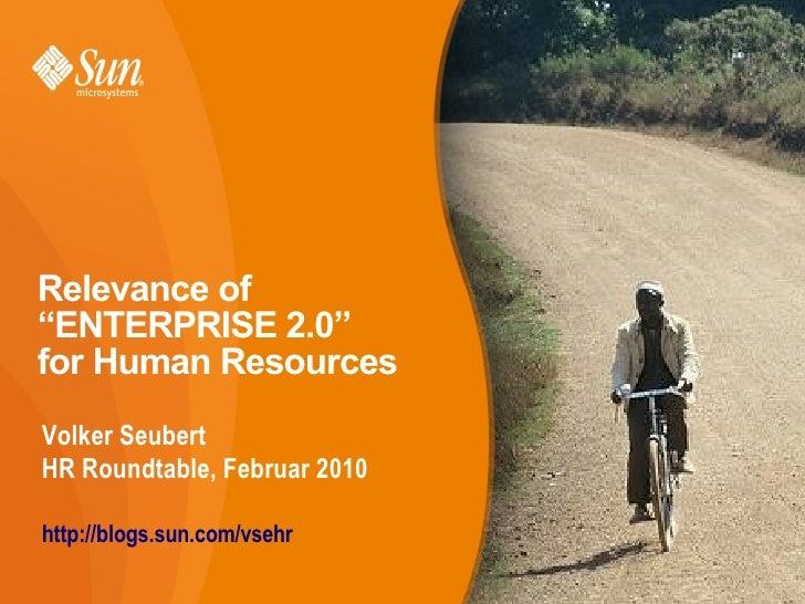 """Relevance of   """"ENTERPRISE 2.0""""   for Human Resources Volker Seubert January 2008    Volker Seubert http://blogs.sun.com/v..."""