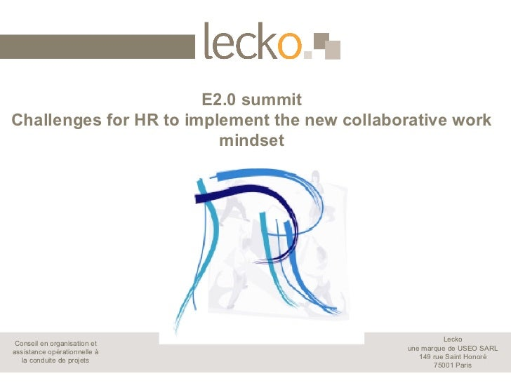 E2.0 summitChallenges for HR to implement the new collaborative work                         mindset                      ...