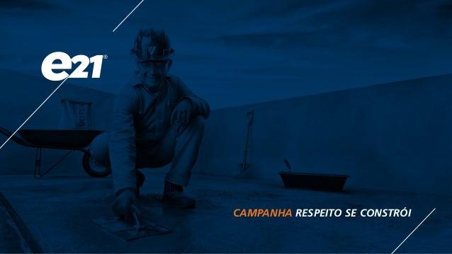 CAMPANHA RESPEITO SE CONSTRÓI