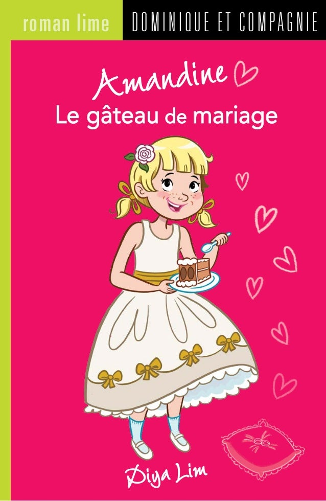 DOMINIQUE ET COMPAGNIEroman lime Diya Lim Amandine Le gâteau de mariage
