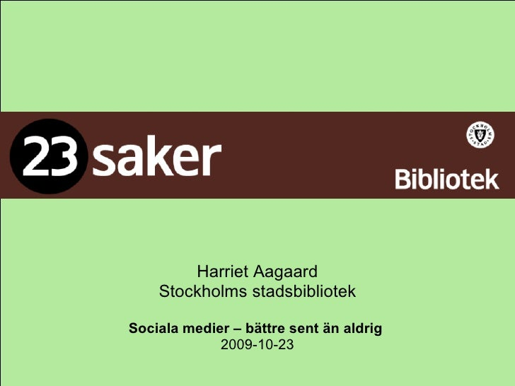 23 saker presentation 20091023