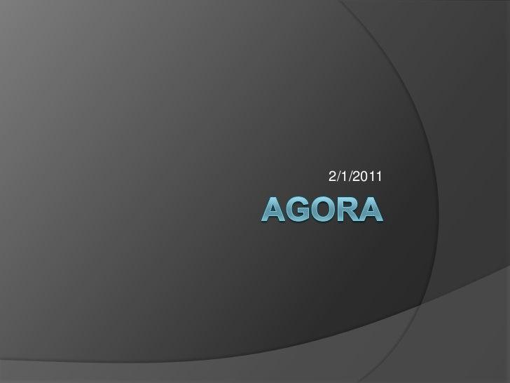 Agora<br />2/1/2011<br />