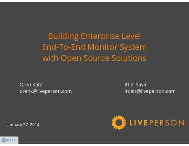 Building Enterprise Level End-To-End Monitor System with Open Source Solutions [Hebrew]