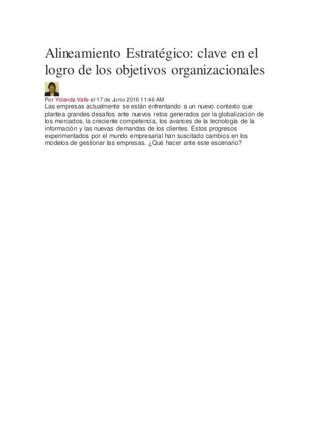 Alineamiento Estratégico: clave en el logro de los objetivos organizacionales Por Yolanda Valle el 17 de Junio 2016 11:46 ...