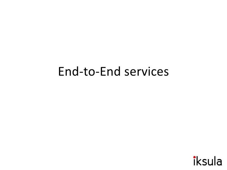 End-to-End services