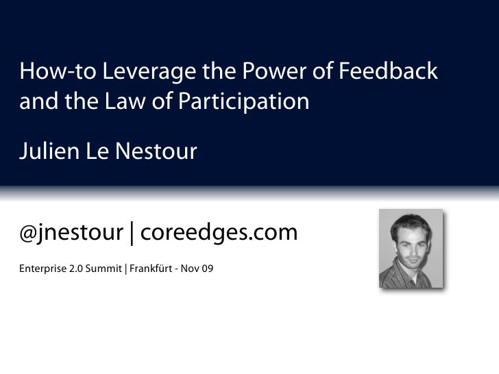 How to Leverage the Power of Feedback and the Law of Participation | Enterprise 2.0 Summit in Frankfürt Nov. 09