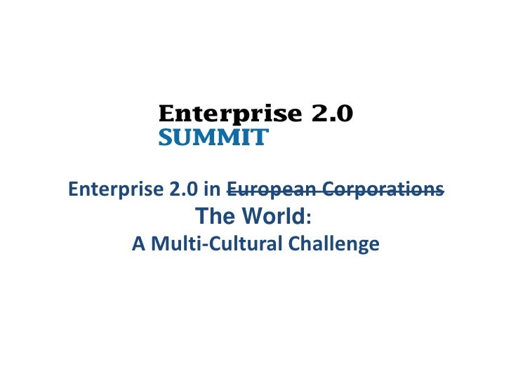 Enterprise 2.0 in European Corporations<br />The World: <br />A Multi-Cultural Challenge<br />