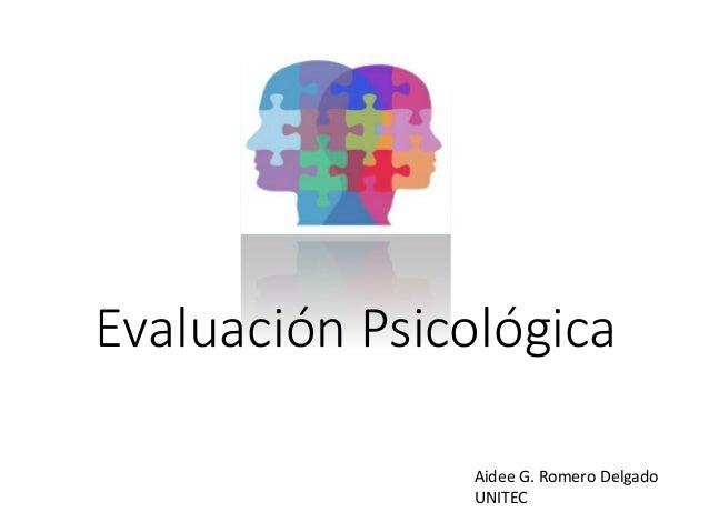 Evaluación Psicológica Aidee G. Romero Delgado UNITEC