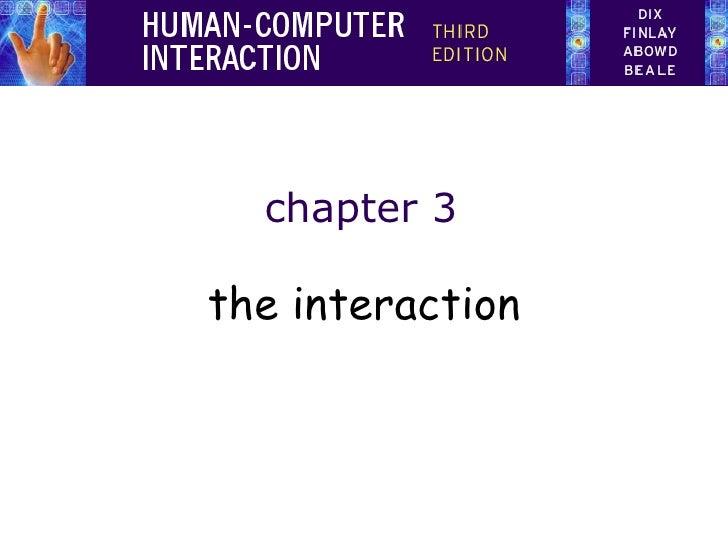 HCI 3e - Ch 3:  The interaction