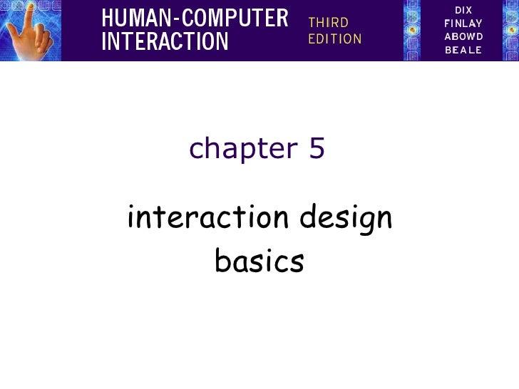 HCI 3e - Ch 5:  Interaction design basics