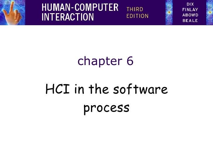 HCI 3e - Ch 6:  HCI in the software process