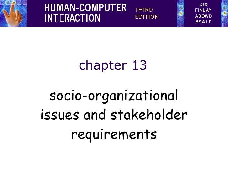 HCI 3e - Ch 13:  Socio-organizational issues and stakeholder requirements